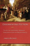 Disorienting Fiction: The Autoethnographic Work of Nineteenth-Century British Novels - James Buzard
