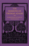 The Sermons of Thomas Adams: The Shakespeare of Puritan Theologians - Thomas Adams, John Brown