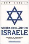 Storia dell'antico Israele. Dagli albori del popolo ebraico alla rivolta dei Maccabei - John Bright, Patrizia Benfenati, Lucilla Rodinò, Anna Tabet