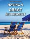 Having a Great Retirement - Peter Robinson, James Langton