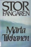Storfångaren - Märta Tikkanen