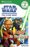 Star Wars Clone Wars Jedi in Training (DK Reader Level 2) - Heather Scott