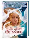 Die wilden Schwäne - Wolfgang und Heike Hohlbein, Ludvik Glazer-Naudé