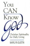 You Can Know God - Marilyn Gustin