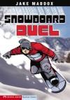 Snowboard Duel (Impact Books) - Jake Maddox, Bob Temple