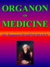 ORGANON OF MEDICINE: Homeopathy - Samuel Hahnemann, William Boericke, R.E. Dudgeon