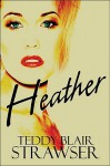 Heather - Teddy Blair Strawser