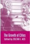 The Growth Of Cities - Zoltan J. Acs