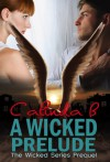 A Wicked Prelude - Calinda B.