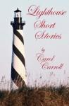 Lighthouse Short Stories - Carol Carroll