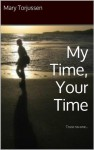My Time, Your Time: Trust no-one... - Mary Torjussen