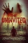 The Uninvited - Jonathan Daniel