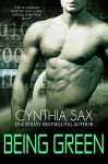 Being Green (Cyborg Sizzle Book 5) - Cynthia Sax