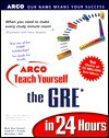Teach Yourself the GRE in 24 Hours - Mark Alan Stewart