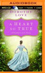 A Heart So True: A Selection from Among the Fair Magnolias - Dorothy Love, Melba Sibrel