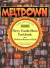 Meltdown: The Official Fiery Foods Show Cookbook and Chilehead Resource Guide - Dave DeWitt, Mary Jane Wilan, Jeanette DeAnda