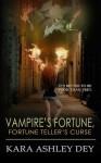 Vampire's Fortune, Fortune Teller's Curse - Kara Ashley Dey