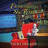 Elementary, She Read - Vicki Delany