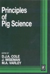 Principles of Pig Science - D.J.A. Cole, Julian Wiseman, Mike A. Varley