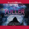 The Fuller Memorandum: A Laundry Files Novel - Charles Stross, Gideon Emery