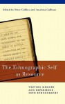 The Ethnographic Self as Resource: Writing Memory and Experience Into Ethnography - Peter Collins, Anselma Gallinat