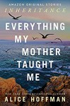 Everything My Mother Taught Me - Alice Hoffman
