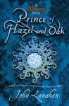 Prince of Hazel and Oak (Shadowmagic) by Lenahan, John (2011) Paperback - John Lenahan