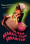 It's True! Sleep Makes You Smarter (25) - Thalia Kalkipsakis, Andrew Plant