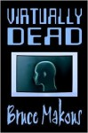 Virtually Dead - Bruce Makous