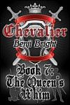 The Queen's Whim (Chevalier #7). - Benji Bright