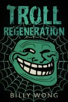 Troll Regeneration (Hunter Becomes Prey, #3) - Billy Wong