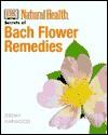 The Secrets of Bach Flower Remedies - Jeremy Harwood, Simon Fielding
