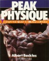 Peak Physique: Your Lifetime Guide to Muscle and Fitness - Albert Beckles, Bill Reynolds