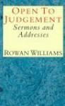 Open to Judgement: Sermons and Addresses - Rowan Williams