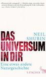 Das Universum in dir: Eine etwas andere Naturgeschichte - Neil Shubin, Sebastian Vogel
