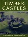 Timber Castles - Philip Barker, Robert Higham