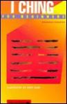 I Ching for Beginners (Trade) - Brandon Yusuf Toropov