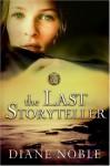 The Last Storyteller - Diane Noble