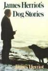 James Herriot's Dog Stories - James Herriot