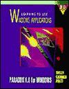 Learning to Use Windows Applications: Paradox 1.0 for Windows - Gary B. Shelly, Thomas J. Cashman, Philip J. Pratt