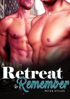 A Retreat to Remember: M/M Gay Short Story Romance - Peter Styles