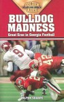 Bulldog Madness: Great Eras In Georgia Football (Golden Ages of College Sports) (Golden Ages of College Sports) - Wilton Sharpe