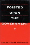Foisted upon the Government?: State Responsibilities, Family Obligations, & Care of the Dependent Aged in Late 19th-Century Ont. - Edgar-Andre Montigny