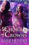A Choice of Crowns - Barb Hendee