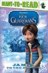 Jamie to the Rescue! (Rise of the Guardians) - Charles Grosvenor, Zach Franzen