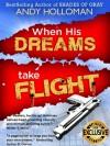 When His Dreams Take Flight - Andy Holloman