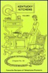 Kentucky Kitchens: Favorite Recipes of Telephone Pioneers - Telephone Pioneers of America