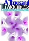 A Thousand Tiny Sorrows - Carol Lynn Stevenson Grellas, Robert Bixby