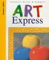 Art Express, Grade K - Vesta A.H. Daniel, Lee Hanson, Kristen Pederson Marstaller