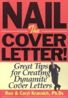 Nail the Cover Letter!: Great Tips for Creating Dynamite Cover Letters - Ron Krannich